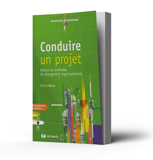 Conduire un projet - acteurs et méthodes du changement organisationnel